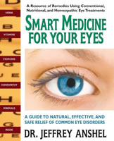 Smart Medicine For Your Eyes, By Dr. Jeffrey Anshel, 420 pgs., Paperback