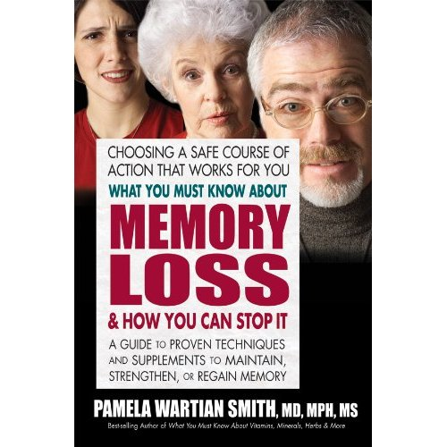 Memory Loss & How You Can Stop It  by Pamela Wartian Smith, MD, MPH, 240 pgs., Paperback