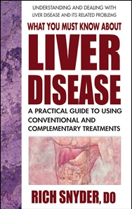 What You Must Know About Liver Disease, By Dr. Rich Snyder, 209 pgs., Paperback