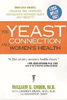 The Yeast Connection and Women's Health by Drs. Crook & Dean, 281 pgs., Paperback