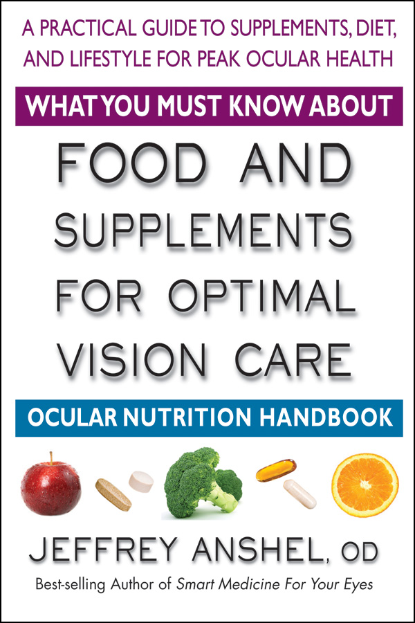 Food and Supplements for Optimal Vision Care by Dr. Jeffrey Anshel, 168 pgs., Paperback