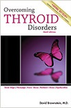 Overcoming Thyroid Disorders, By David Brownstein, M.D., 333 pgs., Paperback