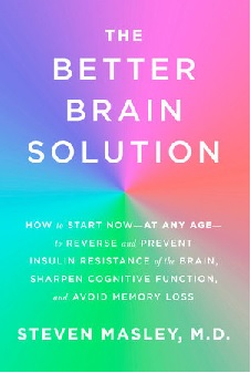 The Better Brain Solution, By Dr. Steven Masley, 367 pgs, Hardback