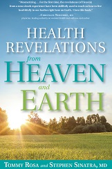 Health Revelations from Heaven and Earth, by Tommy Rosa & Dr. Sinatra, 231 pgs., Hardback