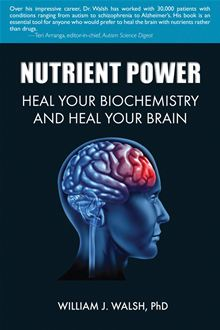 Nutrient Power, By William J Walsh, PhD, 209 pgs., Paperback
