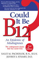 Could It Be B12? by Sally Pacholok, RN, 321 pgs., Paperback